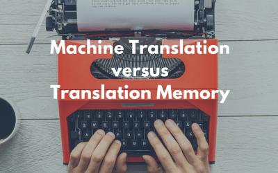Quelle est la différence entre mémoire de traduction et traduction automatique ? Quand la traduction automatique peut-elle être utilisée dans votre entreprise ?