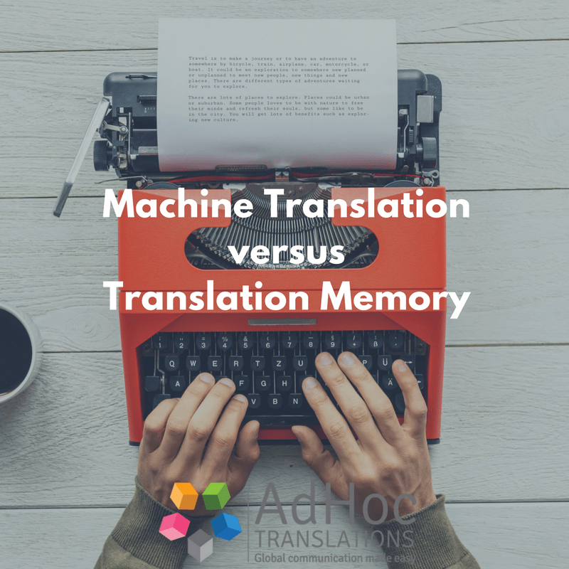 Is a translation memory the same as a machine translation? And when does it make sense for your company to use machine translation?